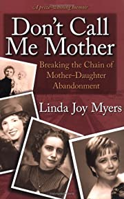 Don't Call Me Mother: Breaking the…