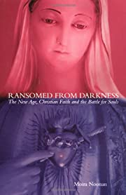 Ransomed from Darkness: The New Age,…