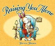 Raising You Alone – tekijä: Warren Hanson