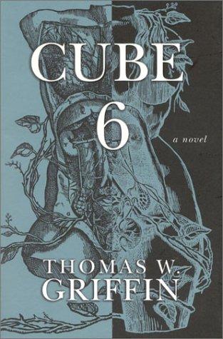 Cube 6, Griffin, Thomas W.