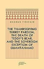 The Thanksgiving Turkey Pardon, The Death of…