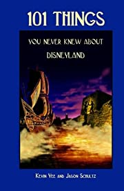 101 Things You Never Knew About Disneyland:…