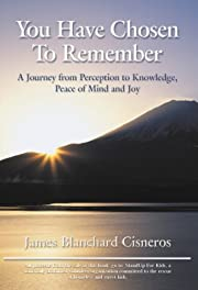 You Have Chosen to Remember: A Journey from…