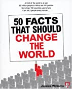 50 Facts That Should Change the World by…