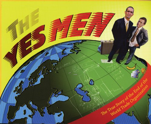 The Yes Men: The True Story of the End of the World Trade Organization, Yes Men