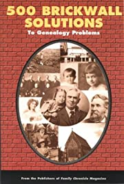 500 Brickwall Solutions to Genealogy…