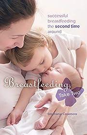 Breastfeeding, Take Two: Successful…