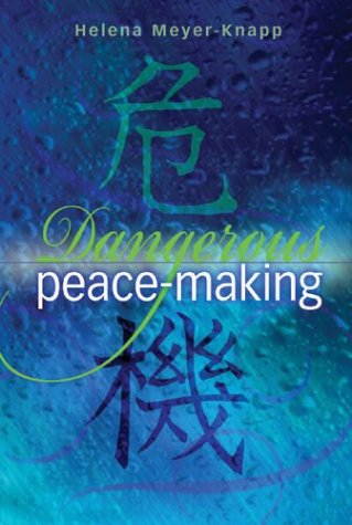 Dangerous Peace-Making, Meyer-Knapp, Helena
