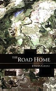 The Road Home de Lyman Grant