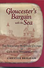 Gloucester's Bargain with the Sea by…