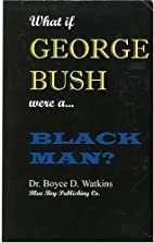 What If George Bush Were a Black Man? by…