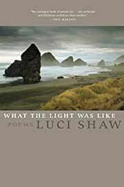 What the Light Was Like: Poems – tekijä:…