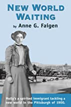 New World Waiting by Anne G. Faigen
