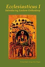 Ecclesiasticus I: Introducing Eastern…