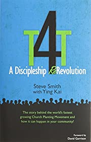 T4T: A Discipleship Re-Revolution: The Story…