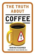 The Truth about Coffee by Marina Kushner