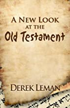 A New Look at the Old Testament by Derek…