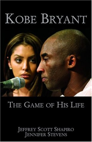 Jeffrey Scott Shapiro: Kobe Bryant: The Game of His Life
