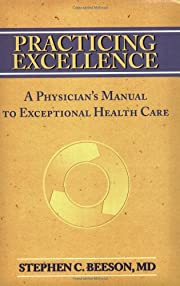 Practicing Excellence: A Physician's…