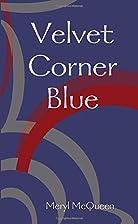 Velvet Corner Blue by Meryl McQueen
