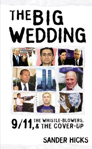 The Big Wedding: 9/11, the Whistle Blowers, and the Cover-up, Hicks, Sander