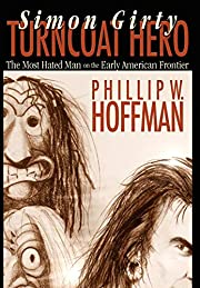 Simon Girty Turncoat Hero av Phillip W.…