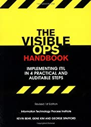 The Visible Ops Handbook: Implementing ITIL…