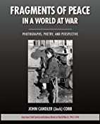 Fragments of Peace in a World at War by John…