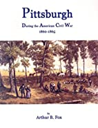 Pittsburgh during the American Civil War,…