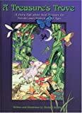 A Treasure's Trove: A Fairy Tale About Real Treasure For Parents And Children Of All Ages