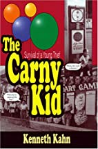 The Carny Kid: Survival of a Young Thief by…