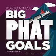 How to Achieve Big PHAT Goals de Dean…