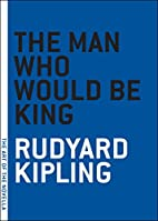 The Man Who Would Be King [short story] by…