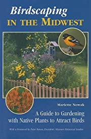 Birdscaping in the Midwest: A Guide to…
