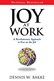 Joy at Work: A Revolutionary Approach To Fun…