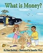 What Is Money? by Etan Boritzer