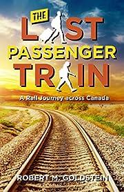 The Last Passenger Train: A Rail Journey…