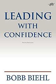 Leading With Confidence de Bobb Biehl