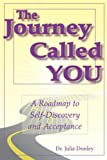 The Journey Called You: A Roadmap to Self-discovery and Acceptance
