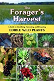 The Forager's Harvest: A Guide to Identifying, Harvesting, and Preparing Edible Wild Plants, Thayer, Samuel