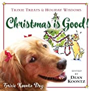 Christmas Is Good!: Trixie Treats & Holiday…