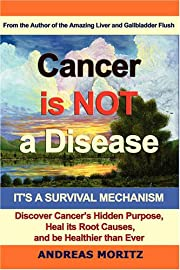 Cancer Is Not a Disease - It's a…