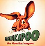 Padunkapoo-the Hawaiian Kangaroo, Dick Berg