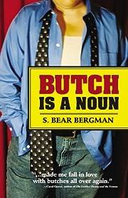 Butch Is a Noun de S. Bear Bergman