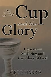 The Cup And The Glory de Harris Greg