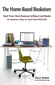 The Home-Based Bookstore: Start Your Own…