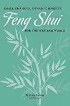 Small Changes, Dynamic Results! Feng Shui…