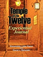 Temple of the Twelve: Experiential Journal…