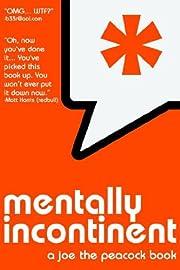 Mentally Incontinent por Joe Peacock