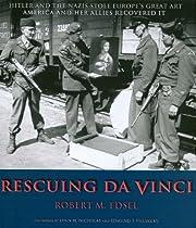 Rescuing Da Vinci Hitler and the Nazis Stole…
